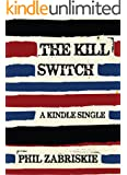 The Kill Switch (Kindle Single)