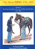 img - for Horse Soldier, 1851-1880: The Frontier, the Mexican War, the Civil War, the Indian Wars book / textbook / text book