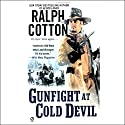 Gunfight at Cold Devil Audiobook by Ralph Cotton Narrated by George Guidall