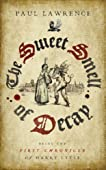 The Sweet Smell of Decay: Being the First Chronicle of Harry Lytle