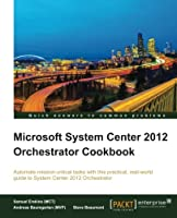 Microsoft System Center 2012 Orchestrator Cookbook Front Cover