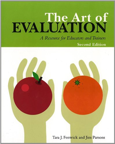 Art of Evaluation, 2nd Edition: A Resource for Educators...
