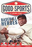 img - for Baseball Heroes (Good Sports) book / textbook / text book