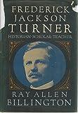 img - for Frederick Jackson Turner: Historian, Scholar, Teacher book / textbook / text book