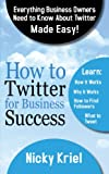 How To Twitter For Business Success