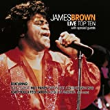 echange, troc James Brown - Live Top Ten W/ Special Guests