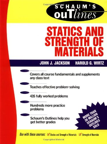 Schaum's Outline of Statics and Strength of Materials...