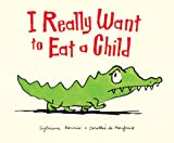 Sylviane Donnio I Really Want to Eat a Child