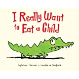 I Really Want to Eat a Childby Sylviane Donnio