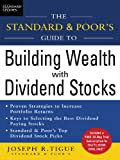 img - for The Standard & Poor's Guide to Building Wealth with Dividend Stocks book / textbook / text book
