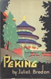 img - for Peking: A Historical and Intimate Description of its Chief Places of Interest book / textbook / text book