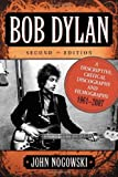 img - for Bob Dylan: A Descriptive, Critical Discography and Filmography, 1961-2007 by John Nogowski (2008) Paperback book / textbook / text book