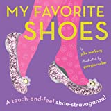 My Favorite Shoes: A touch-and-feel shoe-stravaganza