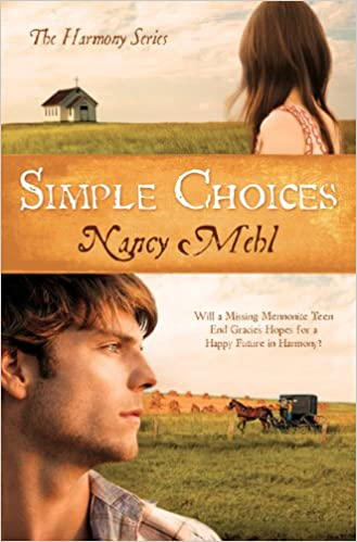 Simple Choices: Will a Missing Mennonite Teen End Gracie's Hopes for a Happy Future in Harmony? (The Harmony Series Book 3)