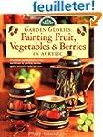 Garden Glories: Painting Fruit, Veget...