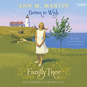Better to Wish: Family Tree, Book 1 | [Ann M. Martin]