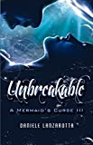 Unbreakable (A Mermaid's Curse Book 3)
