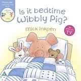 Is it Bedtime Wibbly Pig? [ペーパーバック] / Mick Inkpen (著); Hodder Children's Books (刊)