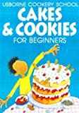 Cakes and Cookies (Usborne Cookery School) (0746028113) by Watt, Fiona