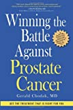 Winning the Battle Against Prostate Cancer: Get the Treatment That is Right for You