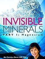 Invisible Minerals Part I - Magnesium (English Edition)