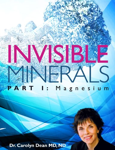 Invisible Minerals Part I - Magnesium (Carolyn Dean Md Nd compare prices)