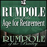 Rumpole and the Age for Retirement | John Mortimer