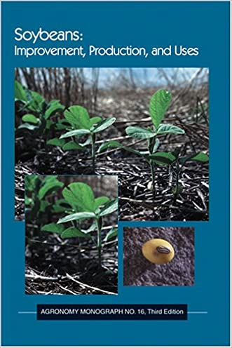 Soybeans: Improvement, Production, and Uses, Third Edition (Agronomy)