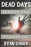 Dead Days: Episode 6 (Volume 6)