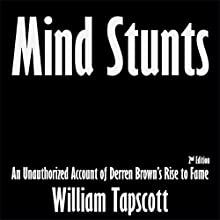 Mind Stunts: An Unauthorized Account of Derren Brown's Rise to Fame (       UNABRIDGED) by William Tapscott Narrated by Ulf Bjorklund