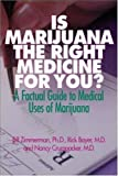 Is Marijuana the Right Medicine for You?