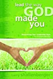 Lead the Way God Made You: Discovering Your Leadership Style in Children's Ministry