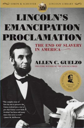 Lincoln's Emancipation Proclamation: The End of Slavery in America: Allen C. Guelzo: 9780743299657: Amazon.com: Books