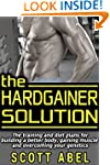 The Hardgainer Solution: The Training...
