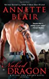 Naked Dragon: A Works Like Magick Novel (042523200X) by Blair, Annette
