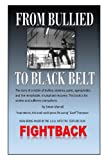 img - for From Bullied to Black Belt: The true story of a fight back. book / textbook / text book