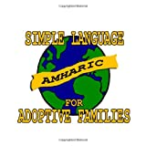 Simple Amharic for Adoptive Families (Book and Audio CD) ~ Amy Kendall