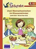 Leserabe - 1. Lesestufe: Zwei Meerschweinchen im Klassenzimmer (HC - Leserabe - 1. Lesestufe)