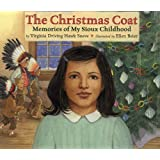 The Christmas Coat: Memories of My Sioux Childhood