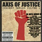 Axis of Justice: Concert Series 1
