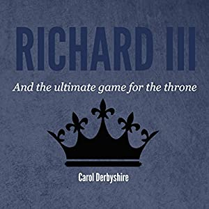 Richard III and the Ultimate Game for the Throne Audiobook