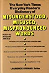 New York Times Everyday Reader's  Dictionary of Misunderstood Misused Mispronounced Words