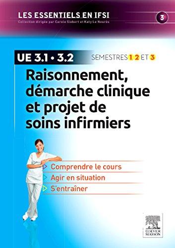 Raisonnement, démarche clinique et projet de soins infirmiers: U.E 3.1 et 3.2