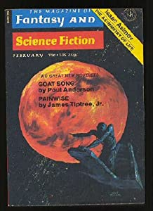 F and SF   1972--February by Dean R. Koontz, Dean R. Koontz (Cosmic Sin), Kit Reed, Pamela Sargent, James Tiptree Jr. Contributors include Poul Anderson