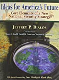 img - for Ideas for America's Future: Core Elements of a New National Security Strategy book / textbook / text book