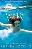 Amanda Hocking Wake: Book One in the Watersong Series