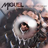 Miguel Kaleidoscope Dream