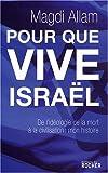 echange, troc Magdi Allam - Pour que vive Israël : De l'idéologie de la mort à la civilisation de la vie : mon expérience