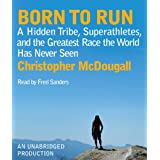 Born to Run: A Hidden Tribe, Superathletes, and the Greatest Race the World Has Never Seenby Christopher McDougall