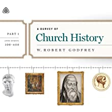 A Survey of Church History: A.D. 100-600 Audiobook by W. Robert Godfrey Narrated by W. Robert Godfrey